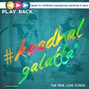 Playback: Kaadhal Galatta - Fun Tamil Love Songs thumbnail