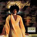 Hits Anthology: Carol Douglas (Digitally Remastered) thumbnail