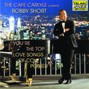 The Cafe Carlyle Presents Bobby Short: You're The Top thumbnail