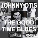 Johnny Otis And The Good Time Blues 4 thumbnail