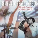 Remember Pearl Harbor: Classic Songs Of World War II thumbnail