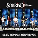 Se Eu Te Pego, Te Envergo - Single thumbnail