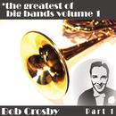 Greatest Of Big Bands Vol 1, Bob Crosby Part 1 thumbnail