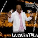 No Mires La Carátula (Remasterizado) thumbnail