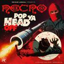 Pop Ya Head Off (Single) thumbnail