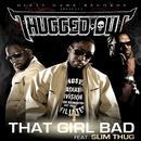 That Girl Bad (Feat. Slim Thug) (Single) thumbnail