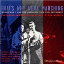That's Why We're Marching: World War II And The American Folksong Movement thumbnail