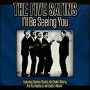 The Five Satins - I'll Be Seeing You thumbnail