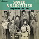 Saved And Sanctified: Songs Of The Jade Label thumbnail
