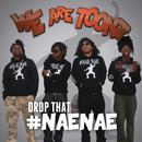Drop That #NaeNae (Single) (Explicit) thumbnail