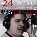 24 Exitos De Los Relampagos Del Norte Con Larry Hernandez, Vol. 1 thumbnail