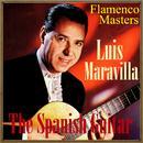 "The Spanish Guitar ""Flamenco Masters"": Luis Maravilla thumbnail"