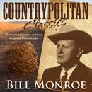 Countrypolitan Classics - Bill Monroe thumbnail