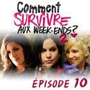 Comment Survivre Aux Week-Ends 2 - Épisode 10 thumbnail