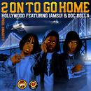 2 On To Go Home (Radio Edit) (Single) thumbnail
