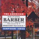 Barber: Symphonies Nos. 1 And 2 / Piano Concerto / Hanson: Piano Concerto thumbnail