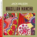 Jack Wilson Plays Brazilian Mancini (Digitally Remastered) thumbnail