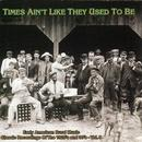 Times Ain't Like They Used To Be Vol. 7: Early American Rural Music Classic Recordings Of 1920'S And 1930'S thumbnail