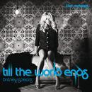 Till The World Ends The Remixes thumbnail