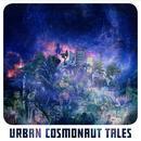 Urban Cosmonaut Tales thumbnail