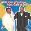 Ray Castro Presenta...20 Super Exitos Del Conjunto Clasico Con Tito Nieves thumbnail