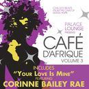 Palace Lounge Presents: Cafe D'Afrique, Vol. 3 thumbnail