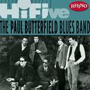 Rhino Hi-Five - The Paul Butterfield Blues Band thumbnail