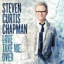 Love Take Me Over (Single) thumbnail