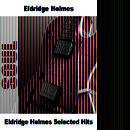 Eldridge Holmes Selected Hits thumbnail