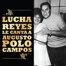 Lucha Reyes Le Canta A Augusto Polo Campos thumbnail
