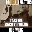 Country Masters: Take Me Back To Tulsa thumbnail
