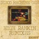 Disco Machine Gun (High Rankin Remixes) thumbnail