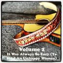Volume 2 - It Was Always So Easy (To Find An Unhappy Woman) thumbnail