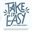 Take It Easy Love Songs Series 1 thumbnail