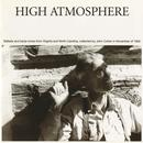 High Atmosphere: Ballads And Banjo Tunes From Virginia And North Carolina thumbnail