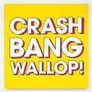 Crash, Bang, Wallop thumbnail