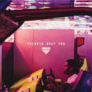 Thinkin Bout You (Single) thumbnail