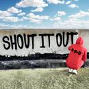 Shout It Out thumbnail