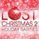 Lost Christmas 2 - Holiday Rarities thumbnail
