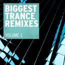 Biggest Trance Remixes, Vol. 1 thumbnail