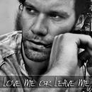 Love Me Or Leave Me (Single) thumbnail