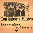 Con Sabor A México: La Mejor Música Del Mariachi thumbnail