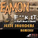 F**k It (I Don't Want U Back) (Jesse Saunders Remixes) thumbnail