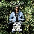Is The World Strange Or Am I Strange? (Deluxe) thumbnail