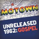 Motown Unreleased 1962: Gospel thumbnail