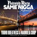 Same N**ga (Remix) [Feat. Young Greatness & Magnolia Chop] (Explicit) (Single) thumbnail