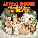 Animal House - 100 Rock N' Roll Classics Of The '50s & '60s thumbnail