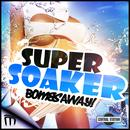 Super Soaker (Hard Dance Mixes) thumbnail