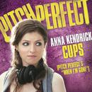 """Cups (Pitch Perfect's """"When I'm Gone"""") (Single) thumbnail"""