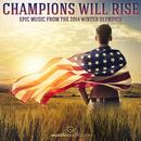 Champions Will Rise: Epic Music from the 2014 Winter Olympics thumbnail